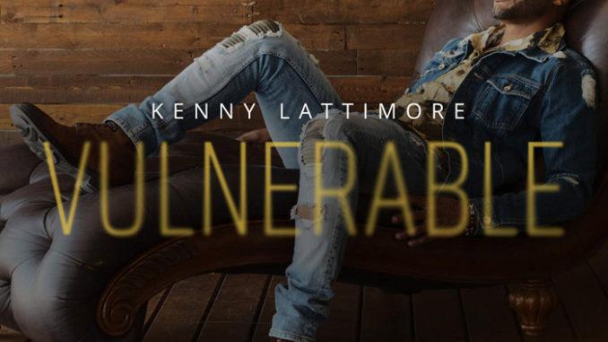 """音楽レビュー Kenny Lattimore """"Vulnerable""""(★★★★★ 星5つ)"""