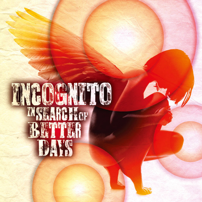"音楽レビュー Incognito ""In Search of Better Days"""