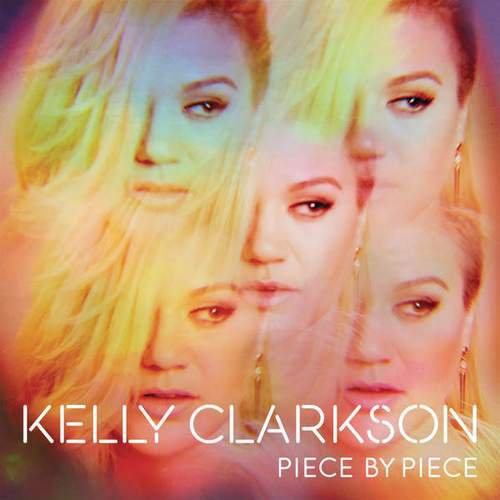 "Kelly Clarkson ""PIece By Piece"""