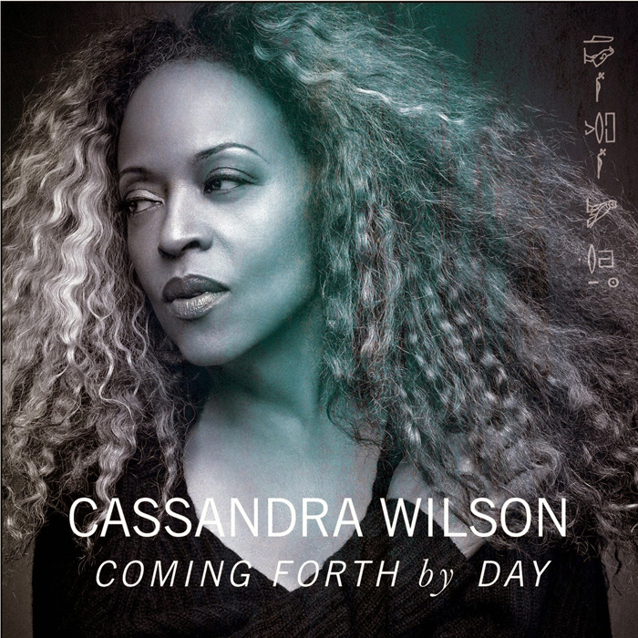 "音楽レビュー Cassandra Wilson ""Coming Forth By Day"""