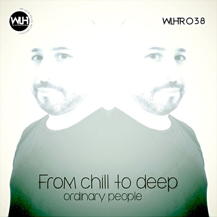 "音楽レビュー Ordinary People ""From Chill To Deep"""